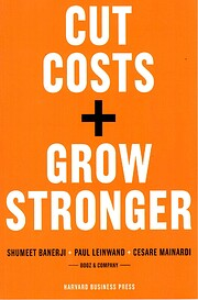 Cut Cost Grow Stronger, (Memo to the CEO…