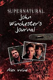 Supernatural: John Winchester's Journal von…