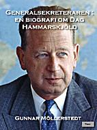 Generalsekreteraren : en biografi om Dag…