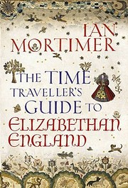 The Time Traveller's Guide to Elizabethan…