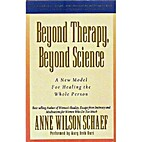 Beyond Therapy, Beyond Science by Anne…