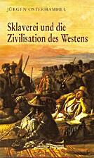 Sklaverei und die Zivilisation des Westens…