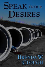 Speak To Our Desires de Brenda W. Clough