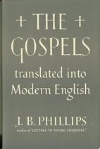 The Gospels by J. B. Phillips
