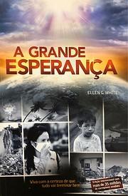 A Grande Esperanca af Ellen G. White