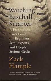 Watching Baseball Smarter: A Professional…