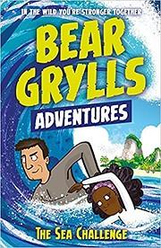 Bear Grylls Adventures - The Sea Challenge |…
