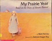 MY PRAIRIE YEAR Based on the Diary of…