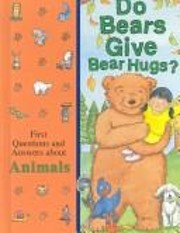 Do bears give bear hugs? : first questions…