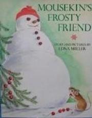 Mousekin's Frosty Friend de Edna Miller