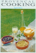 Provençal cooking: traditional recipes as…