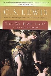 Till We Have Faces: A Myth Retold por C.S.…