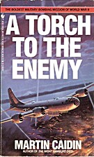 A Torch to the Enemy: The Fire Raid on Tokyo…