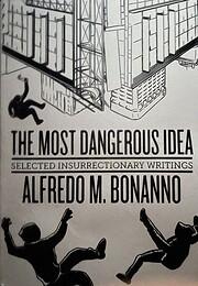 The Most Dangerous Idea: Selected…