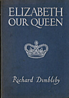 Elizabeth Our Queen by Richard Dimbleby