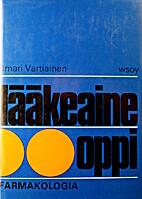 Lääkeaineoppi by Ilmari Vartiainen