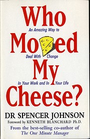 Who Moved My Cheese?: An A-Mazing Way to…