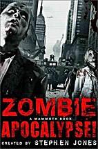 Zombie Apocalypse! (Mammoth Books) by…