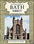 The Pictorial History of Bath Abbey by…