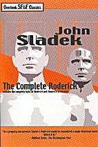 The Complete Roderick by John Sladek