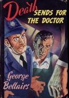 Death Sends for the Doctor by George…