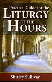 Practical Guide to the Liturgy of the Hours…