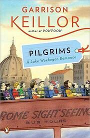Pilgrims: A Wobegon Romance – tekijä:…