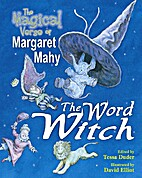 The word witch : the magical verse of…