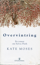 Wintering: A Novel of Sylvia Plath by Kate…