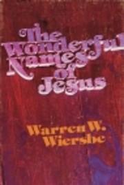 The Wonderful Names of Jesus de Warren W.…