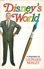 Disney's World – tekijä: Leonard Mosley