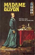 Madame Guyon by Madame Guyon