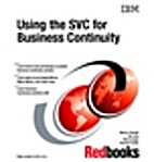 Using the Svc for Business Continuity by IBM
