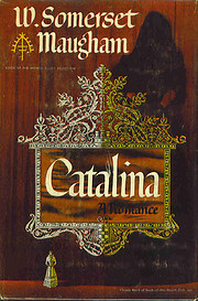 Catalina: A romance by W. Somerset Maugham