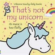 That's Not My Unicorn – tekijä: Fiona…