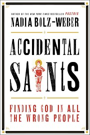 Accidental Saints: Finding God in All the…