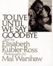 To live until we say good-bye – tekijä:…