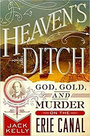 Heaven's Ditch: God, Gold, and Murder…