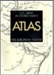 U.S. Army in World War II Atlas: The…