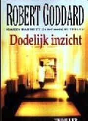 Dodelijk inzicht por Robert Goddard