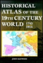 Historical Atlas of the 19th Century World…