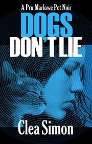 Dogs Don't Lie: A Pru Marlowe Pet Noir…