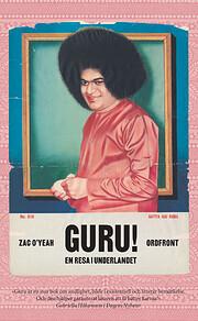 Guru! : en resa i underlandet af pseud. för…