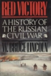 Red Victory: A History of the Russian Civil…