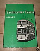 Trolleybus Trails by James Joyce