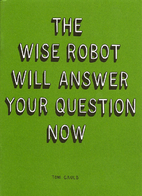 The Wise Robot Will Answer Your Question Now…