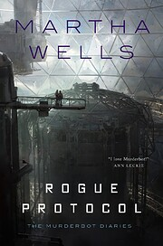 Rogue Protocol: The Murderbot Diaries, Book…