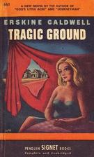 Tragic Ground by Erskine Caldwell