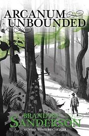 Arcanum Unbounded de Brandon Sanderson