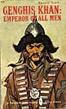 Genghis Khan: Emperor of All Men by Harold…